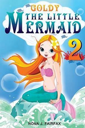 Bog, paperback Goldy the Little Mermaid Book 2 af Nona J. Fairfax