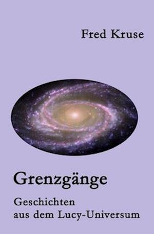Bog, paperback Grenzgange - Geschichten Aus Dem Lucy-Universum af Fred Kruse