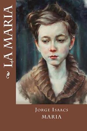 Bog, paperback La Maria af Jorge Isaacs