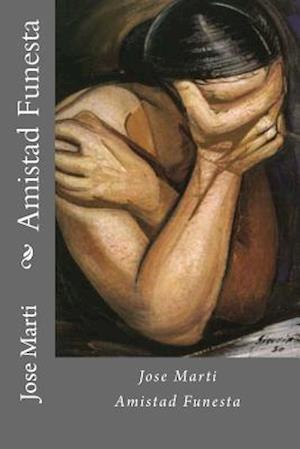 Bog, paperback Amistad Funesta af Jose Marti