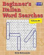 Beginner's Italian Word Searches - Volume 4