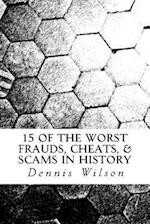 15 of the Worst Frauds, Cheats, & Scams in History