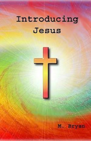 Introducing Jesus af MR Mervyn George Bryan