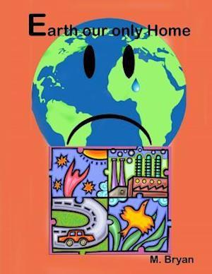Earth Our Only Home af MR Mervyn George Bryan