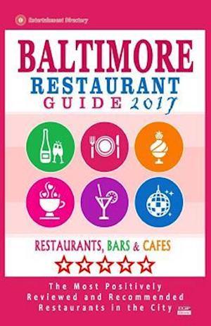 Bog, paperback Baltimore Restaurant Guide 2017 af Aaron K. McLean