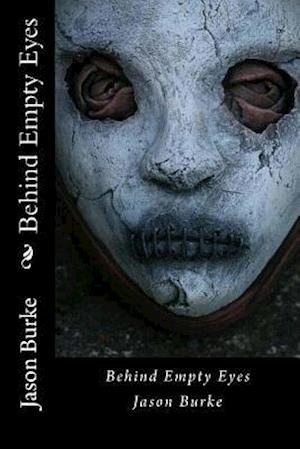 Bog, paperback Behind Empty Eyes af Jason Burke