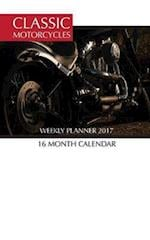 Classic Motorcycles Weekly Planner 2017