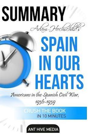 Bog, paperback Summary of Adam Hochschild's Spain in Our Heart af Ant Hive Media