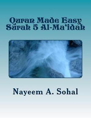 Quran Made Easy - Surah 5 Al-Ma'idah af Nayeem a. Sohal