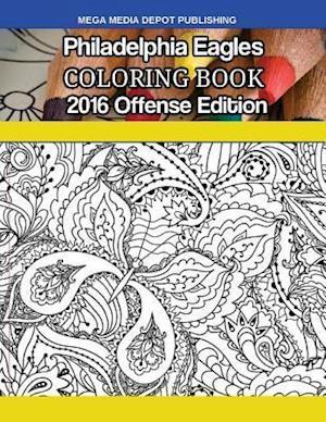 Bog, paperback Philadelphia Eagles 2016 Offense Coloring Book af Mega Media Depot