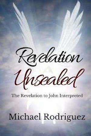 Bog, paperback Revelation Unsealed af F. Michael Rodriguez