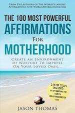 Affirmation the 100 Most Powerful Affirmations for Motherhood 2 Amazing Affirmative Bonus Books Included for Family & Kids