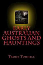 Early Australian Ghosts and Hauntings af Trudy Toohill