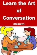 Learn the Art of Conversation (Hebrew)