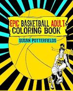 Epic Basketball Adult Coloring Book