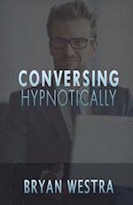 Conversing Hypnotically