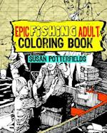 Epic Fishing Adult Coloring Book