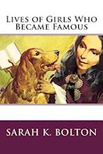 Lives of Girls Who Became Famous