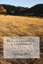 Felix Holt, the Radical (Annotated & Illustrated)