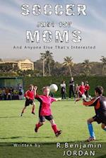 Soccer Just for Moms - And Anyone Else That's Interested