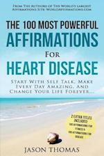 Affirmation the 100 Most Powerful Affirmations for Heart Disease 2 Amazing Affirmative Bonus Books Included for Fitness & Disease