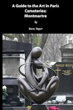 Guide to the Art in Paris Cemeteries