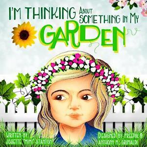 Bog, paperback I'm Thinking about Something in My Garden af MS Josette Stanton