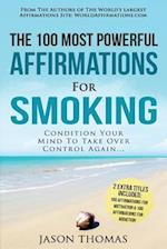 Affirmation the 100 Most Powerful Affirmations for Smoking 2 Amazing Affirmative Bonus Books Included for Motivation & Addiction