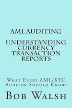 AML Auditing - Understanding Currency Transaction Reports