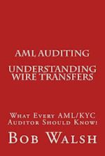 AML Auditing - Understanding Wire Transfers