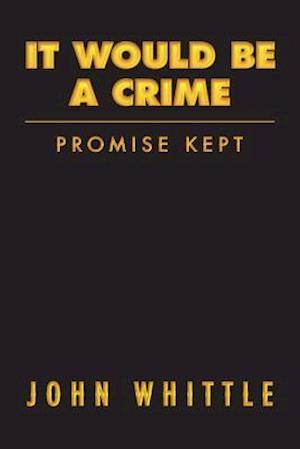 Bog, paperback It Would Be a Crime af John Whittle