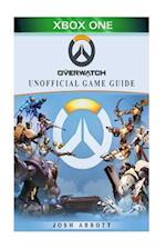 Overwatch Xbox One Unofficial Game Guide