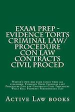 Exam Prep - Evidence Torts Criminal Law/Procedure Con Law Contracts Civil Proced