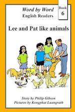 Lee and Pat Like Animals