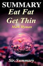 Summary - Eat Fat Get Thin