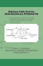 Design for Static Mechanical Strength af Carl F. Zorowski
