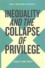 Inequality and the Collapse of Privilege