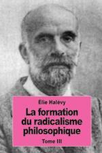 La Formation Du Radicalisme Philosophique