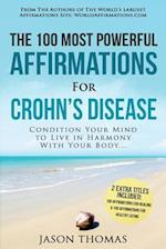 Affirmation - The 100 Most Powerful Affirmations for Crohn's Disease - 2 Amazing Affirmative Books Included for Healing & Healthy Eating