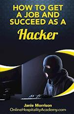 How to Get a Job and Succeed as a Hacker