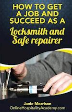 How to Get a Job and Succeed as a Locksmith and Safe Repairer