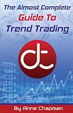 The (Almost) Complete Guide to Trend Trading