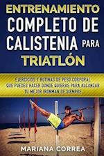 Entrenamiento Completo de Calistenia Para Triatlon