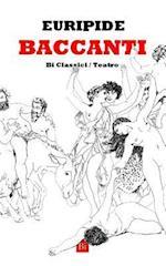 Baccanti (Edizione Integrale)