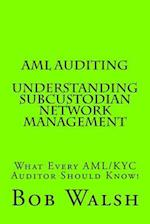 AML Auditing - Understanding Subcustodian Network Management