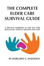 Complete Elder Care Survival Guide