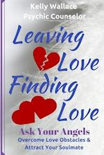 Leaving Love and Finding Love - Ask Your Angels