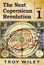 The Next Copernican Revolution