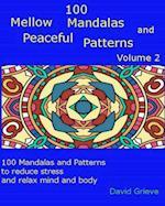 100 Mellow Mandalas and Peaceful Patterns Volume 2 af David Grieve