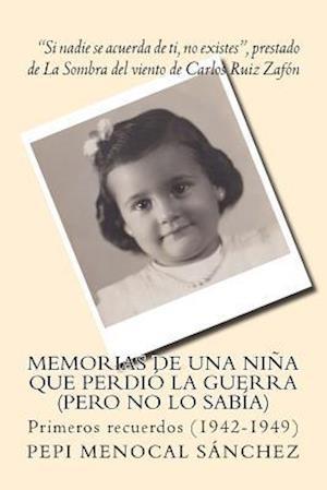 Bog, paperback Memorias de Una Nina Que Perdio La Guerra (Pero No Lo Sabia) af Pepi Menocal Sanchez